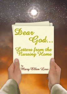 Dear God, Letters from the Nursing Home by Mary-Ellen Lowe