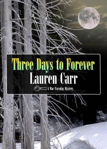 Three Days to Forever by Lauren Carr.